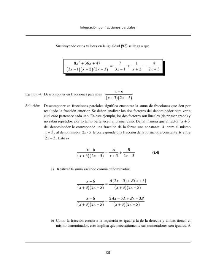 Integración por fracciones parciales                   Sustituyendo estos valores en la igualdad (9.3) se llega a que     ...