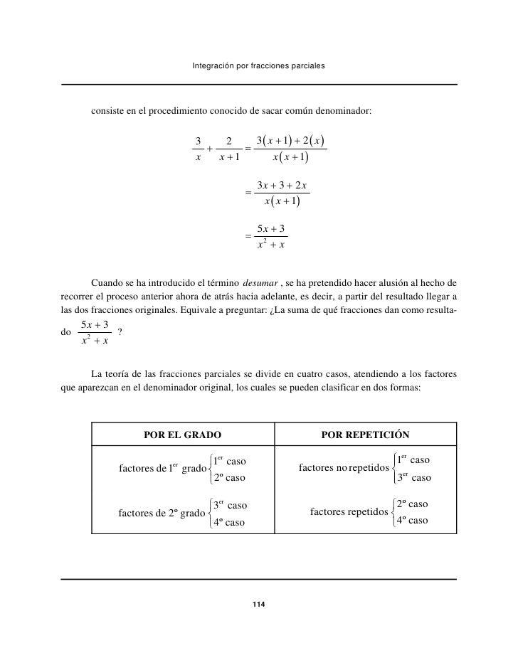 Integración por fracciones parciales       consiste en el procedimiento conocido de sacar común denominador:              ...
