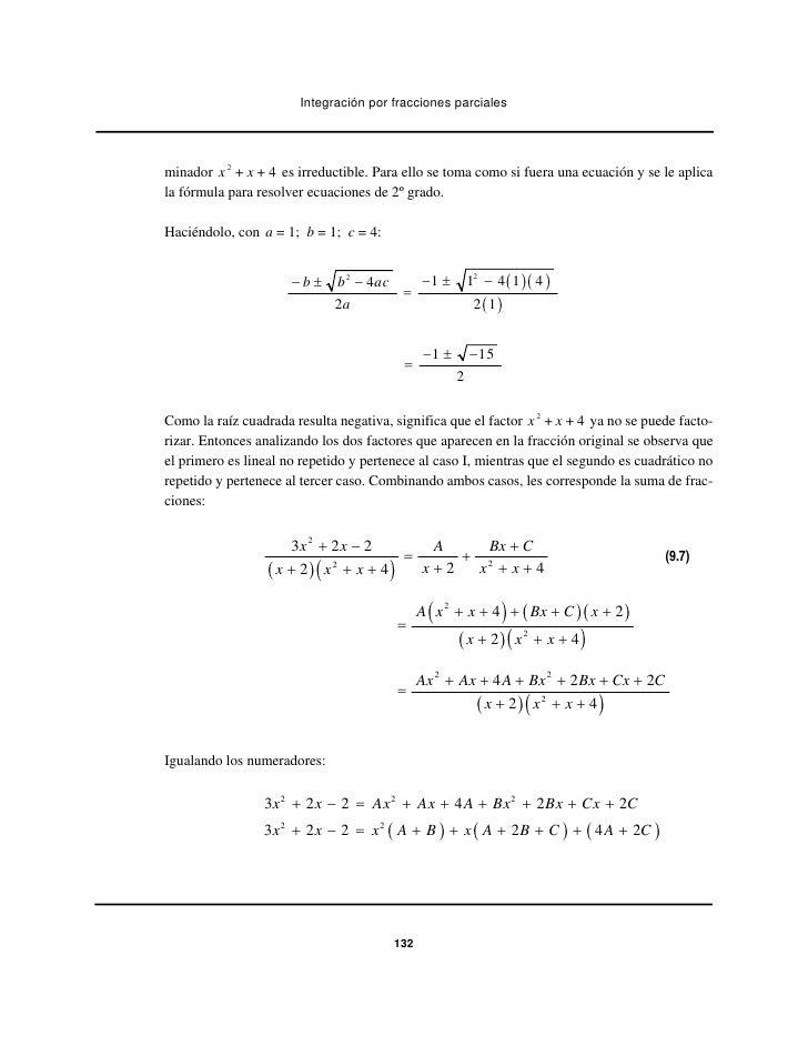 Integración por fracciones parcialesminador x 2 + x + 4 es irreductible. Para ello se toma como si fuera una ecuación y se...