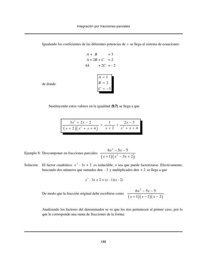 Integración por fracciones parciales           Igualando los coeficientes de las diferentes potencias de x se llega al sis...
