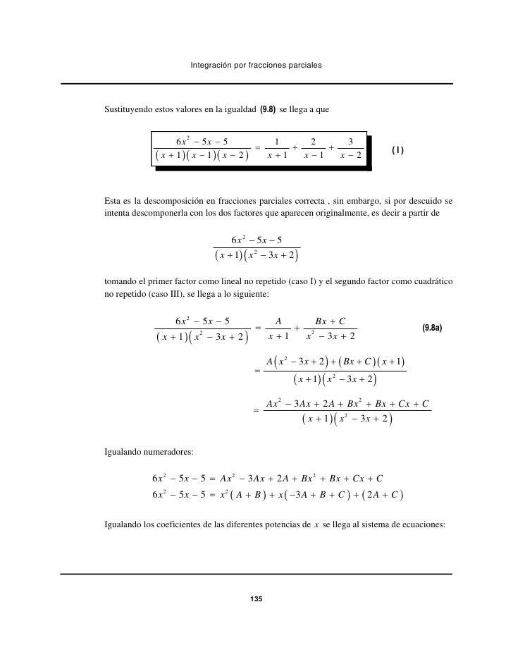 Integración por fracciones parcialesSustituyendo estos valores en la igualdad (9.8) se llega a que                    6 x2...