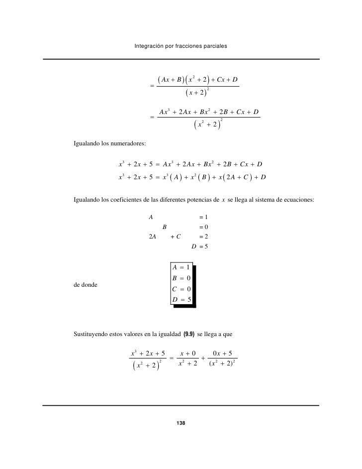 Integración por fracciones parciales                                     ( Ax + B ) ( x 2 + 2 ) + Cx + D                  ...