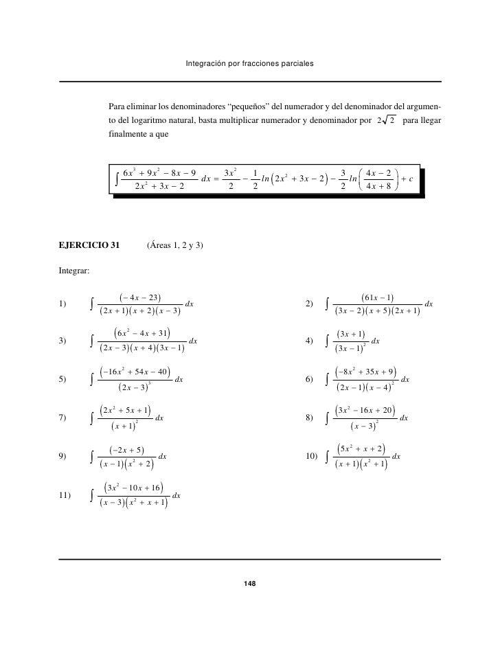 """Integración por fracciones parciales                  Para eliminar los denominadores """"pequeños"""" del numerador y del denom..."""
