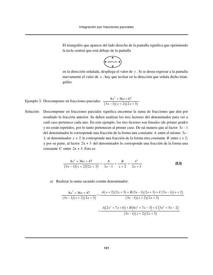 Integración por fracciones parciales                        El triangulito que aparece del lado derecho de la pantalla sig...