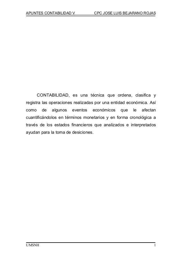 APUNTES CONTABILIDAD V CPC JOSE LUIS BEJARANO ROJAS CONTABILIDAD, es una técnica que ordena, clasifica y registra las oper...