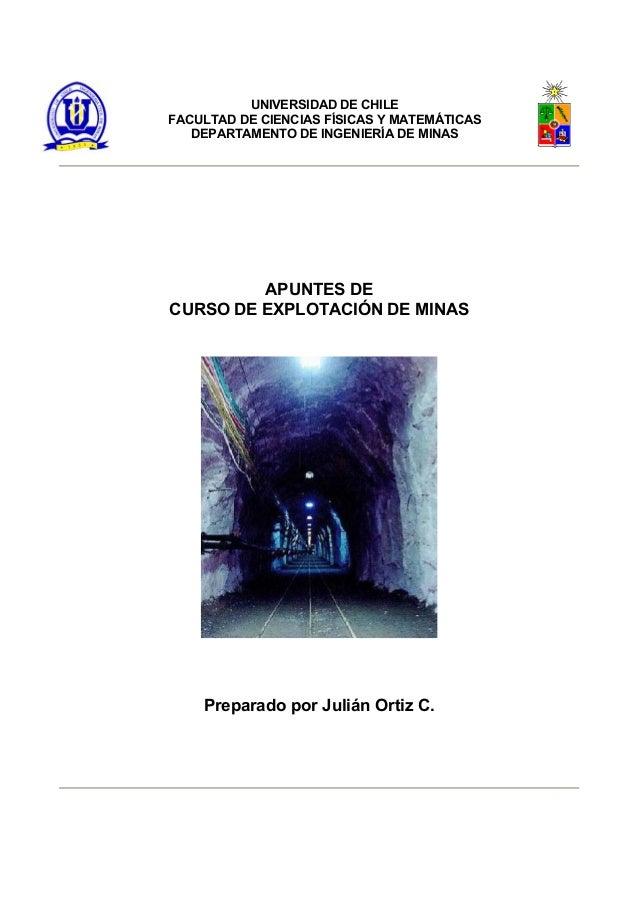 UNIVERSIDAD DE CHILE FACULTAD DE CIENCIAS FÍSICAS Y MATEMÁTICAS DEPARTAMENTO DE INGENIERÍA DE MINAS APUNTES DE CURSO DE EX...