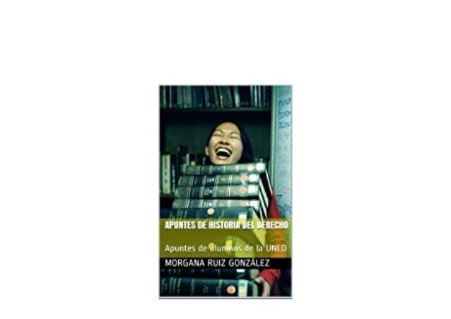 Download or read Apuntes de Historia del Derecho Apuntes de alumnos de la UNED Spanish Edition by click link below Apuntes...