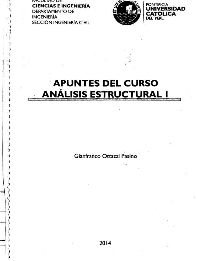 2014 Gianfranco Ottazzi Pasino i APUNTES DEL CURSO ANÁLISIS ESTRUCTURAL I PONTIFICIA UN IV,ERSIDAD CATOJ.ICA DEL PERU FACU...
