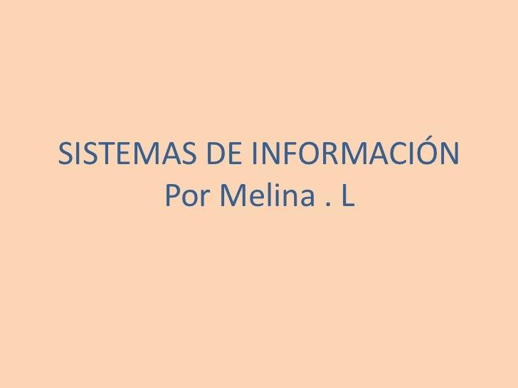 SISTEMAS DE INFORMACIÓNPor Melina . L<br />