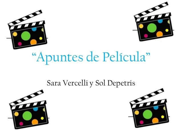 """""""Apuntes de Película"""" Sara Vercelli y Sol Depetris"""
