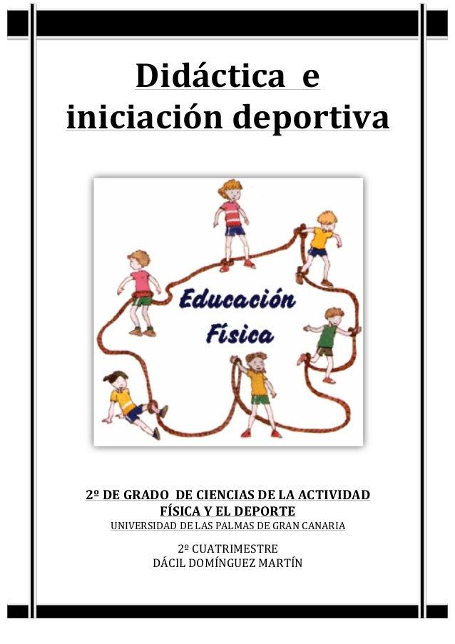 Didáctica    e   iniciación  deportiva            2º  DE  GRADO    DE  CIENCIAS  DE  LA  A...