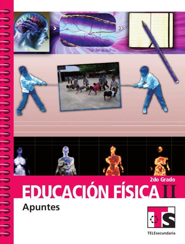 SUSTITUIR 2do Grado EDUCACIÓN FíSICAIiEducaciónFísicaII.ApuntesTELEsecundaria Apuntes TS-APUN-EDUC-FIS-2-PORT.indd 1 7/5/0...