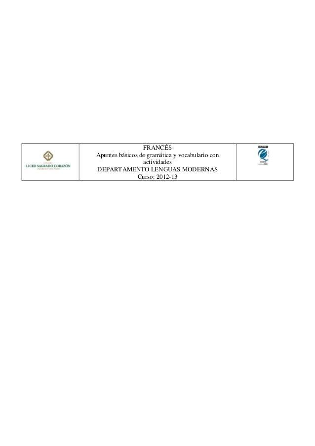 FRANCÉSApuntes básicos de gramática y vocabulario conactividadesDEPARTAMENTO LENGUAS MODERNASCurso: 2012-13