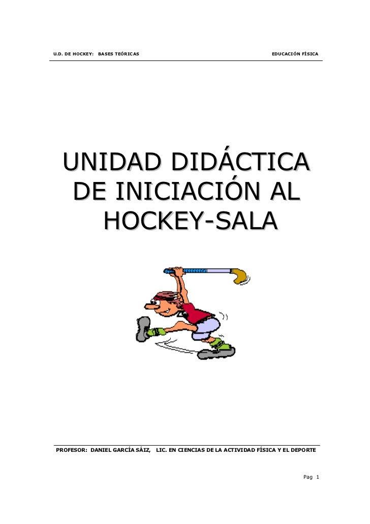 U.D. DE HOCKEY:   BASES TEÓRICAS                                        EDUCACIÓN FÍSICA   UNIDAD DIDÁCTICA    DE INICIACI...