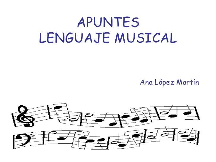 APUNTES LENGUAJE MUSICAL              Ana López Martín