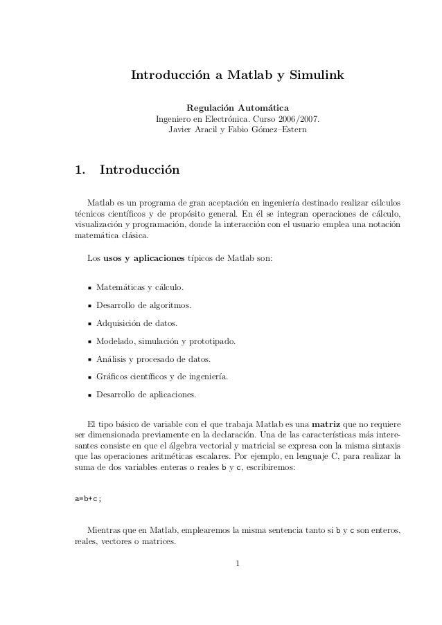 Introducci´n a Matlab y Simulink o Regulaci´n Autom´tica o a Ingeniero en Electr´nica. Curso 2006/2007. o Javier Aracil y ...