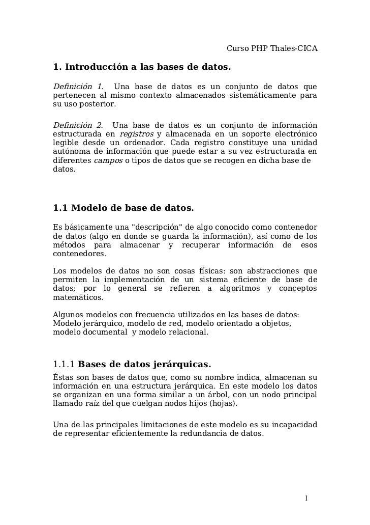 Curso PHP Thales-CICA1. Introducción a las bases de datos.Definición 1. Una base de datos es un conjunto de datos queperte...