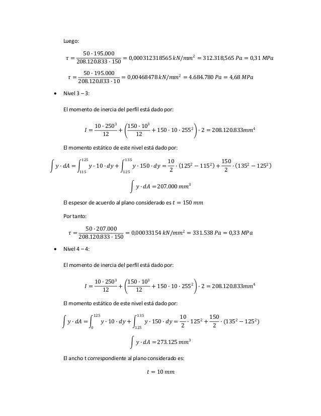 Luego: 𝜏 = 50 ∙ 195.000 208.120.833 ∙ 150 = 0,000312318565 𝑘𝑁/𝑚𝑚2 = 312.318,565 𝑃𝑎 = 0,31 𝑀𝑃𝑎 𝜏 = 50 ∙ 195.000 208.120.833...