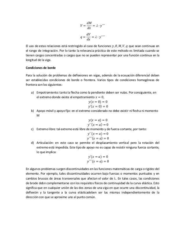 𝑉 = 𝑑𝑀 𝑑𝑥 =  ∙ 𝑦´´´ 𝑞 = 𝑑𝑉 𝑑𝑥 =  ∙ 𝑦´´´´ El uso de estas relaciones está restringido al caso de funciones 𝑦, 𝜃, 𝑀, 𝑉, 𝑞 ...