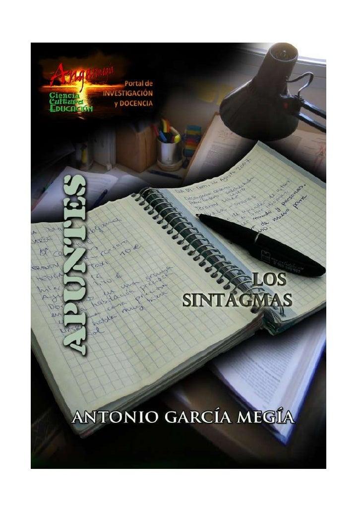 Apuntes    Los sintagmas Antonio García Megía Doctor en Filología Hispánica