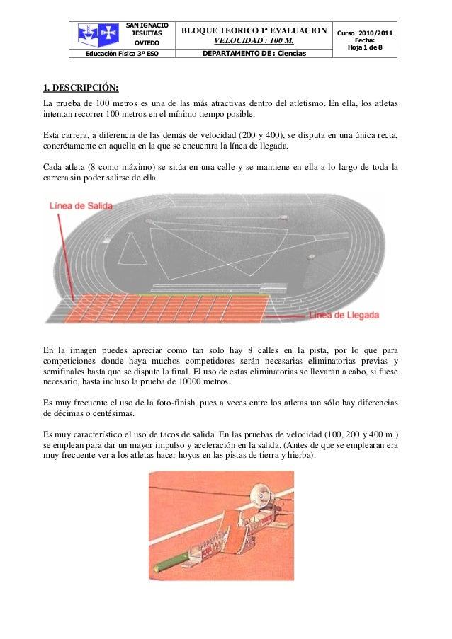 SAN IGNACIO JESUITAS OVIEDO BLOQUE TEORICO 1ª EVALUACION VELOCIDAD : 100 M. Curso 2010/2011 Fecha: Hoja 1 de 8 Educación F...
