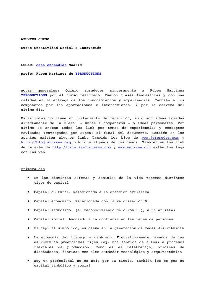 APUNTESCURSO  CursoCreatividadSocialEInnovación    LUGAR:casaencendidaMadrid  profe:RubenMartinezdeYPRODUCTI...