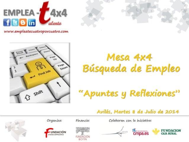 """Mesa 4x4 Búsqueda de Empleo """"Apuntes y Reflexiones"""" Avilés, Martes 8 de Julio de 2014"""