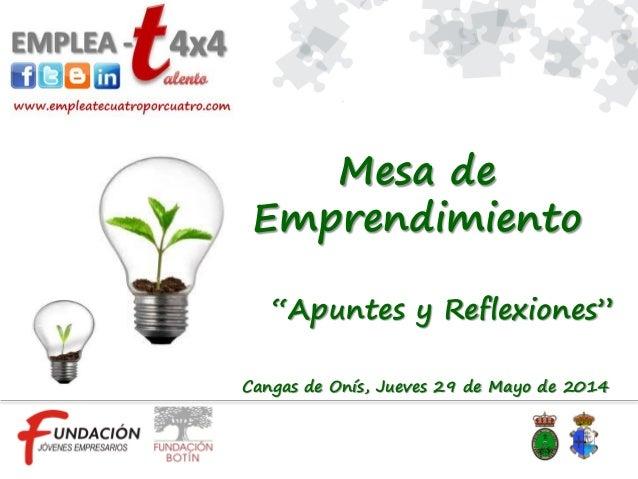 """""""Apuntes y Reflexiones"""" Mesa de Emprendimiento Cangas de Onís, Jueves 29 de Mayo de 2014"""