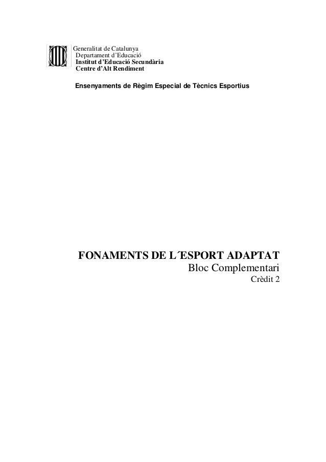 FONAMENTS DE L´ESPORT ADAPTAT                       Curs de Tècnic d'EsportsIES del CAR de Sant Cugat                     ...