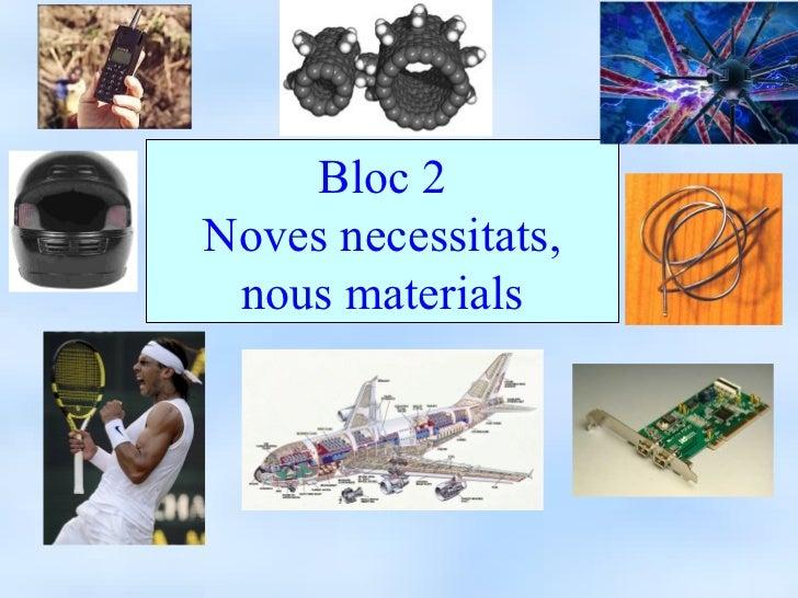 Bloc 2Noves necessitats, nous materials