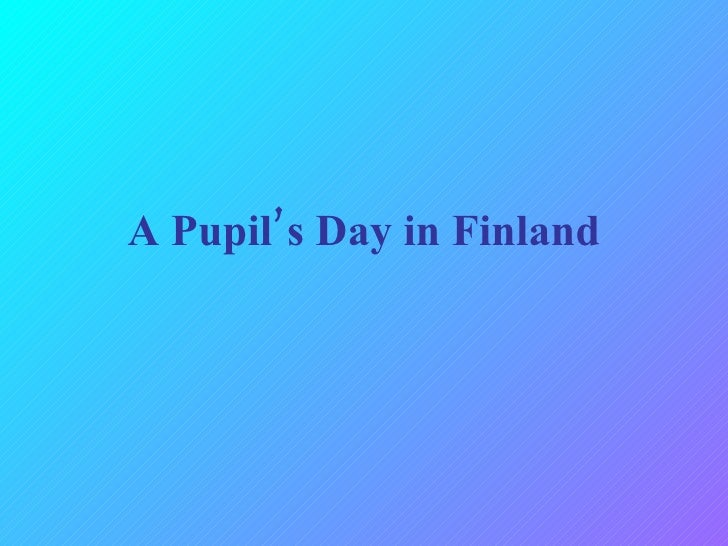A Pupil's Day in Finland