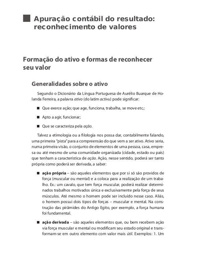 Apuração contábil do resultado: reconhecimento de valores Formação do ativo e formas de reconhecer seu valor Generalidades...