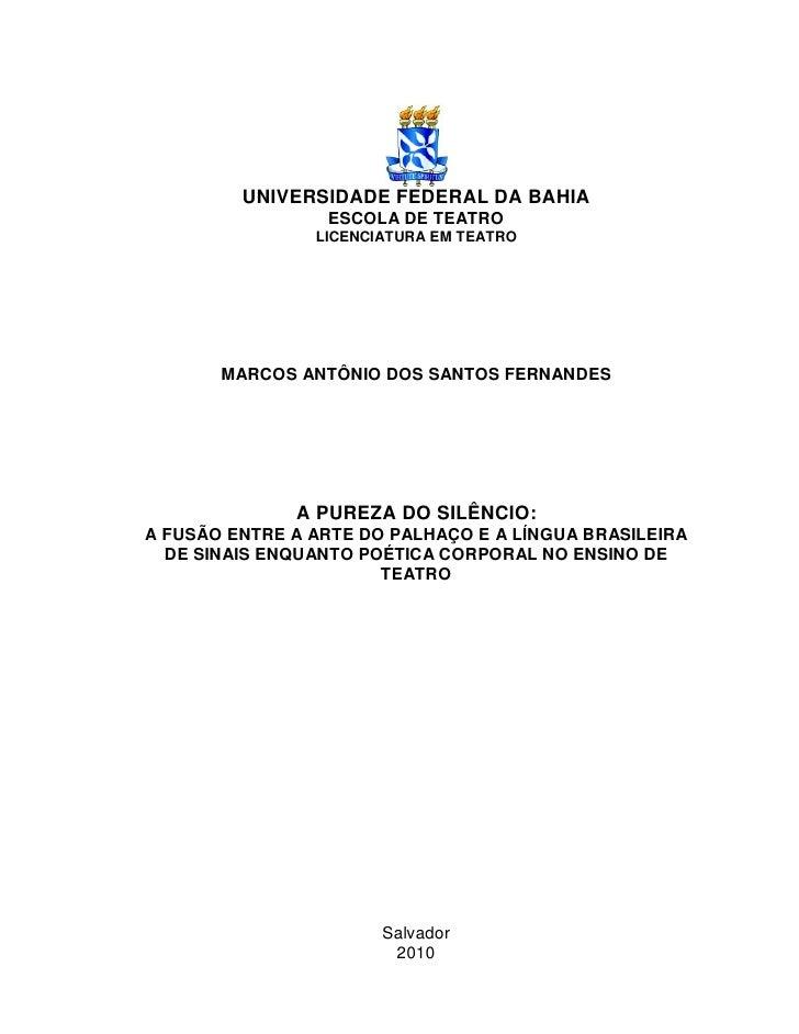 UNIVERSIDADE FEDERAL DA BAHIA                  ESCOLA DE TEATRO                 LICENCIATURA EM TEATRO            MARCOS A...