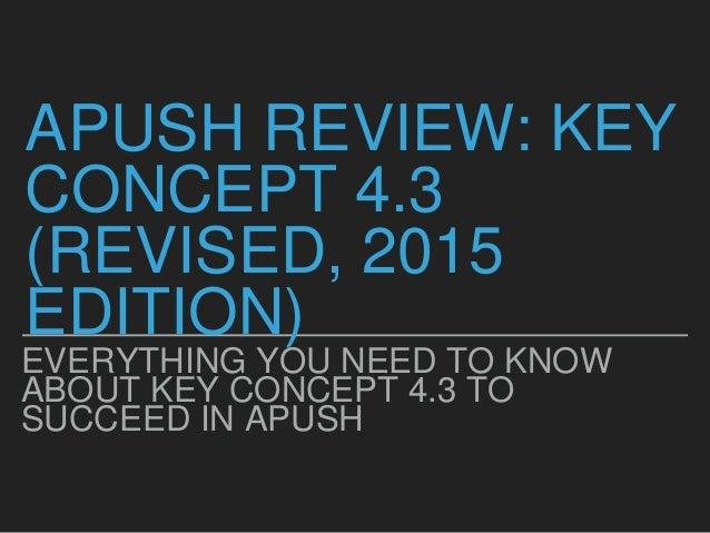 Apush review-key-concept-4 3-revised-2015-edition1