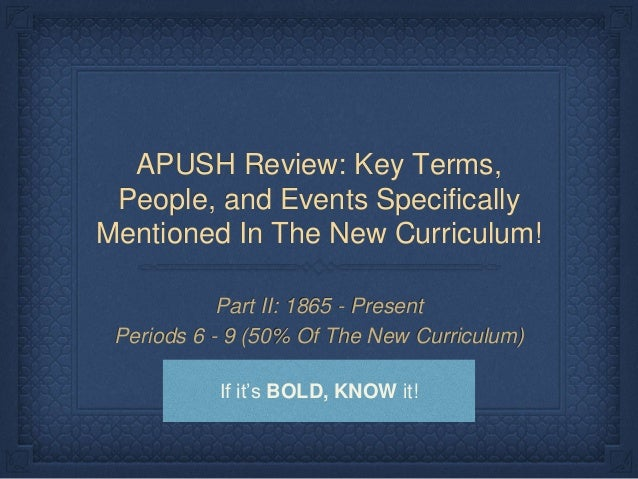 apush terms Themes in ap us history the us history development committee's notes about the themes: • the themes listed in this section are designed to encourage.