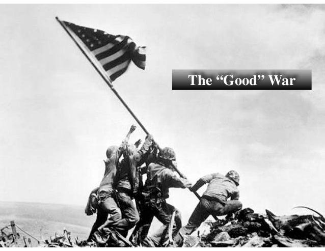 """The """"Good"""" War"""