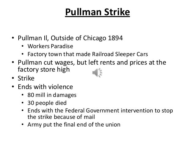 comparison of the haymarket affair and the pullman strike The pullman strike began in may 1894 when workers at the pullman palace car factory near chicago, illinois walked out they had attempted to negotiate their decreased wages an d the fact that the prices and rents in the pullman company town where they were required to live and shop had remained high, but were ignored.