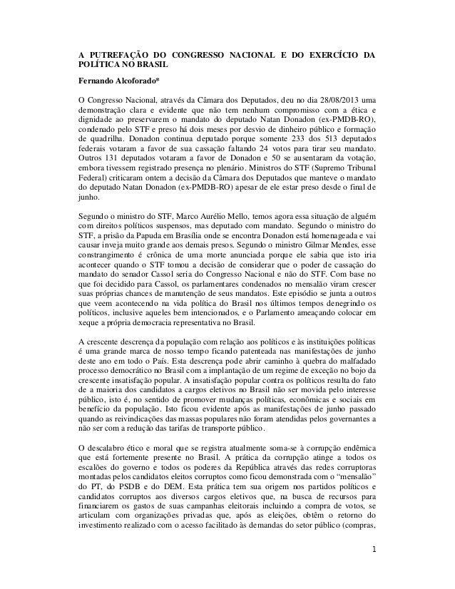 1 A PUTREFAÇÃO DO CONGRESSO NACIONAL E DO EXERCÍCIO DA POLÍTICA NO BRASIL Fernando Alcoforado* O Congresso Nacional, atrav...