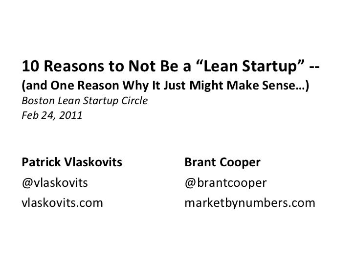 "10 Reasons to Not Be a ""Lean Startup"" --  (and One Reason Why It Just Might Make Sense…) Boston Lean Startup Circle Feb 24..."