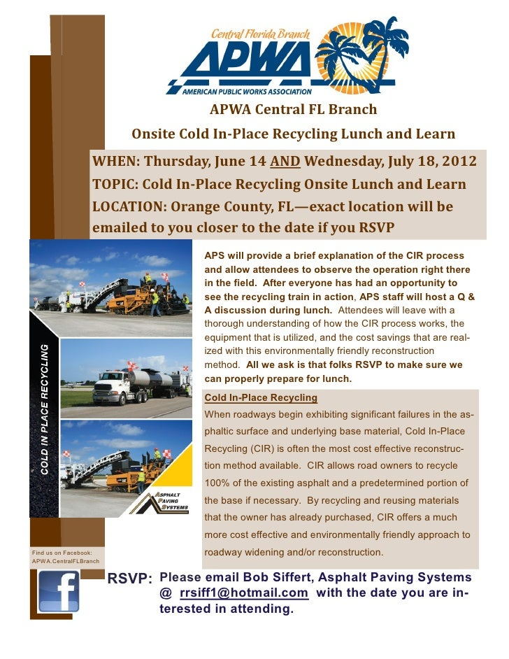 APWA Central FL Branch                          Onsite Cold In-Place Recycling Lunch and Learn                 WHEN: Thurs...