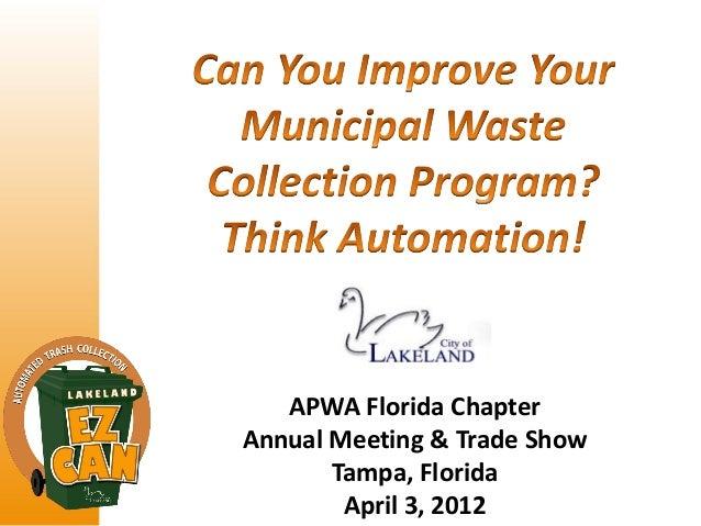 APWA Florida Chapter Annual Meeting & Trade Show Tampa, Florida April 3, 2012