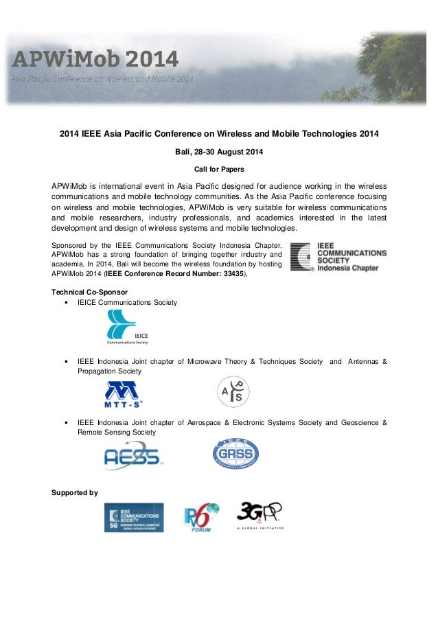 2014 IEEE Asia Pacific Conference on Wireless and Mobile Technologies 2014 Bali, 28-30 August 2014 Call for Papers  APWiMo...