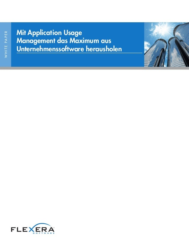 WHITEPAPER Mit Application Usage Management das Maximum aus Unternehmenssoftware herausholen