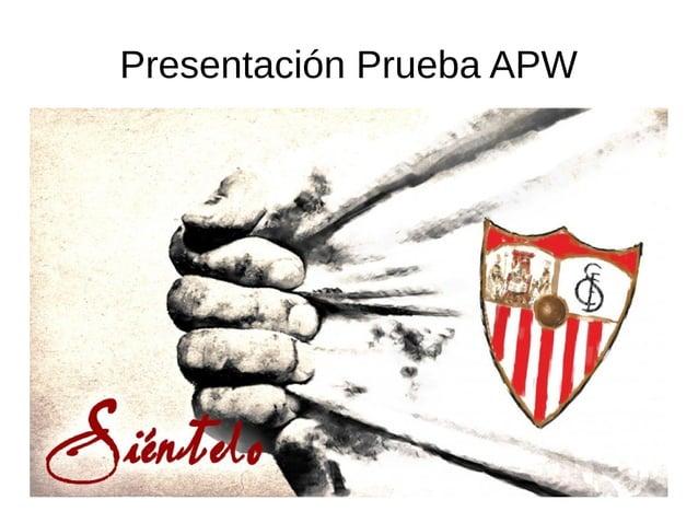 Presentación Prueba APW