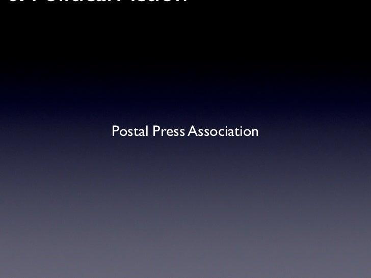 e & Political Action            Postal Press Association