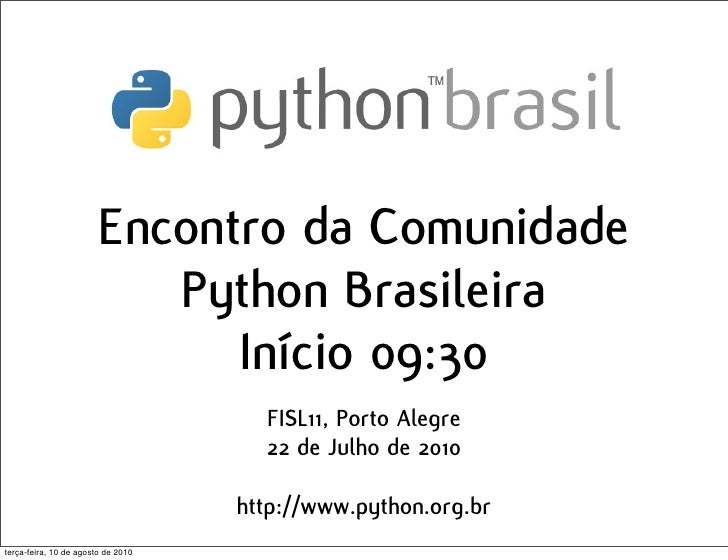 Encontro da Comunidade                            Python Brasileira                               Início 09:30            ...
