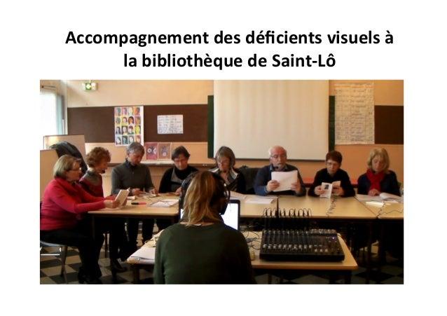 Accompagnement  des  déficients  visuels  à   la  bibliothèque  de  Saint-‐Lô