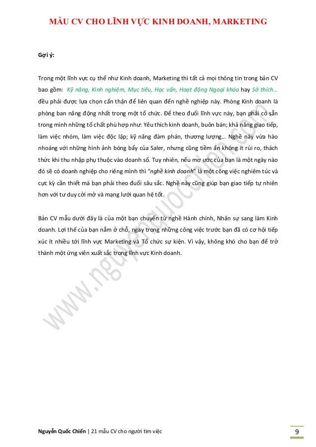 Nguyễn Quốc Chiến   21 mẫu CV cho người tìm việc 9 MẪU CV CHO LĨNH VỰC KINH DOANH, MARKETING Gợi ý: Trong một lĩnh vực cụ ...