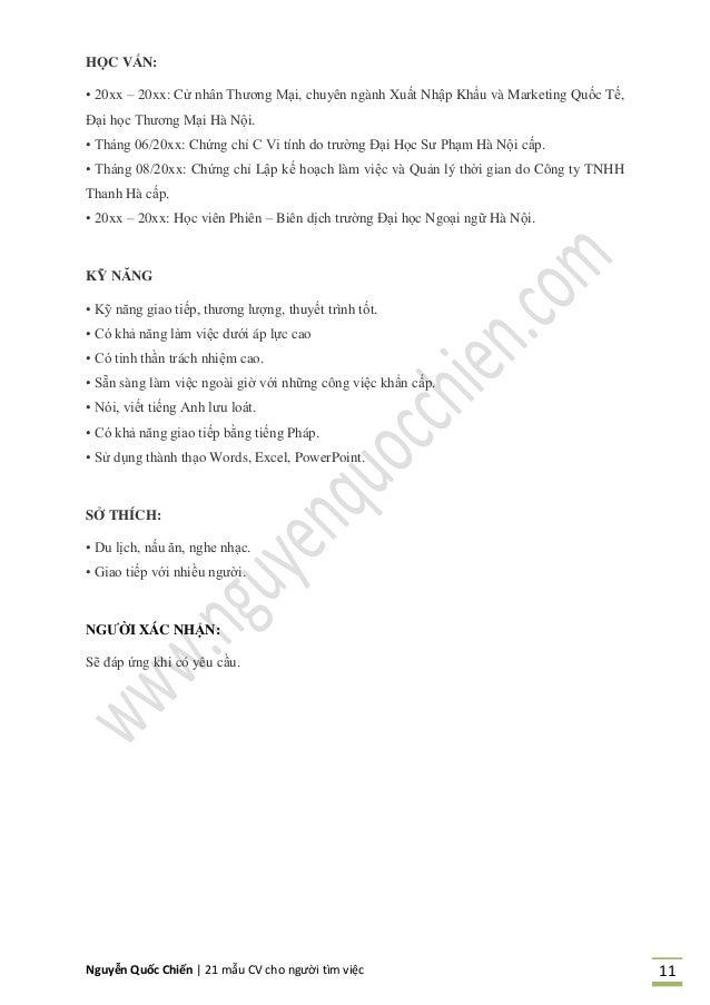 Nguyễn Quốc Chiến   21 mẫu CV cho người tìm việc 11 HỌC VẤN: • 20xx – 20xx: Cử nhân Thương Mại, chuyên ngành Xuất Nhập Khẩ...