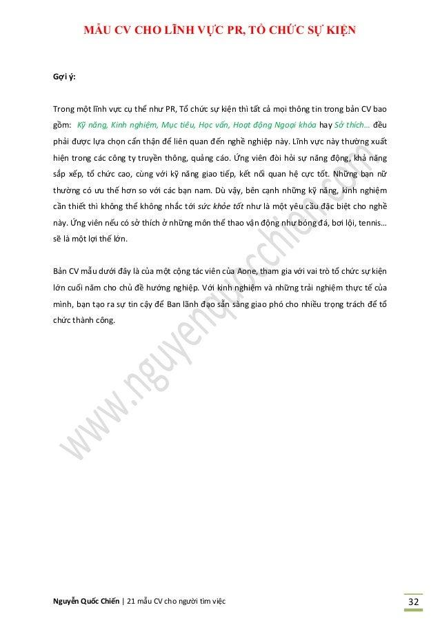 Nguyễn Quốc Chiến   21 mẫu CV cho người tìm việc 32 MẪU CV CHO LĨNH VỰC PR, TỔ CHỨC SỰ KIỆN Gợi ý: Trong một lĩnh vực cụ t...